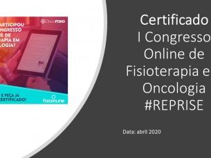 CERTIFICADO DO I CONGRESSO ONLINE DE FISIOTERAPIA EM ONCOLOGIA - abril 2020