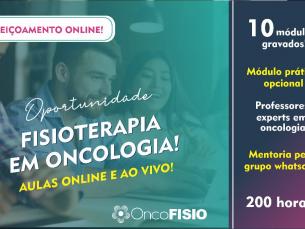 #ABRE EM BREVE# Aperfeiçoamento online em Fisioterapia em Oncologia - 200h TURMA 2