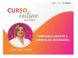 Curso Online ao vivo: Drenagem linfática manual em Oncologia - Turma 4